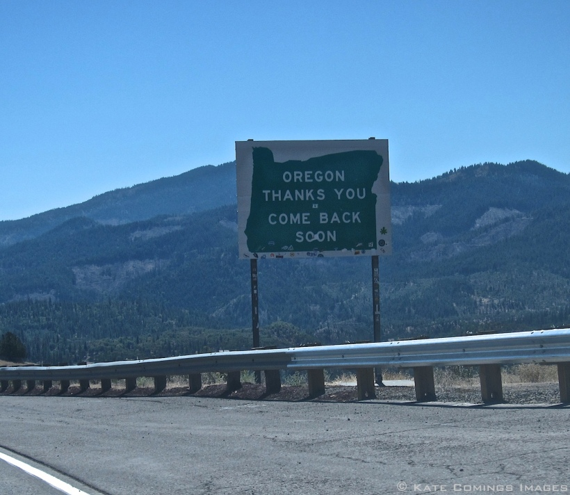 Leaving Oregon. This sign always makes me cry.
